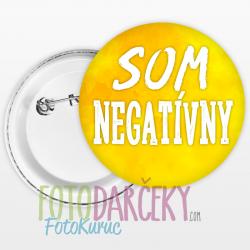 """Odznak 58mm """"Som negatívny"""""""