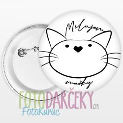 """Odznak 58mm """"Milujem mačky"""""""
