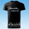 """Pánske tričko """"Chápem každého....vrátane seba"""""""