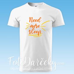 "Pánske tričko ""Need more sleep"""