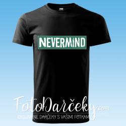 "Pánske tričko ""NEVERMIND"""