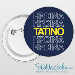 "Odznak 58mm ""Hrdina Tatino"""