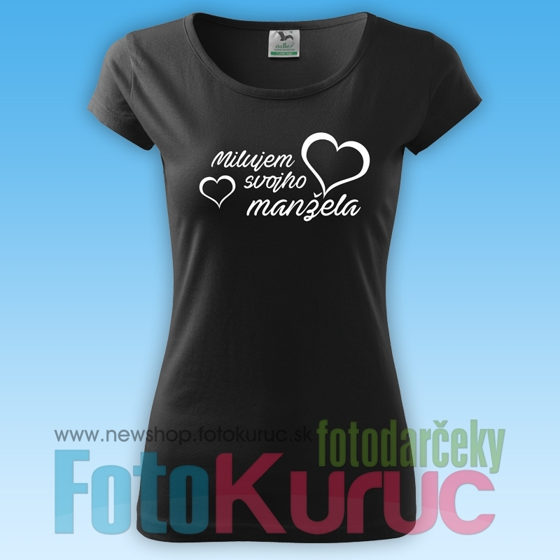 """8b4999867280 Set 2 tričiek """"Milujem svojho svoju..."""" - FOTODARČEKY FOTO-KURUC ..."""