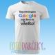 """Tričko pánske """"Nepotrebujem Google,..."""""""